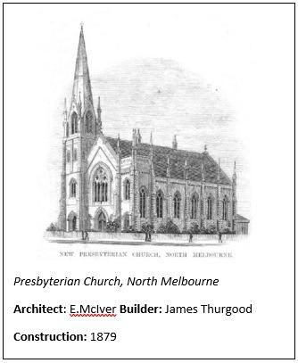 Text Box:   Presbyterian Church, North Melbourne Architect: E.McIver Builder: James Thurgood Construction: 1879